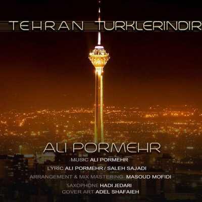 دانلود آهنگ جدید علی پرمهر بنام تهران تورکلریندیر