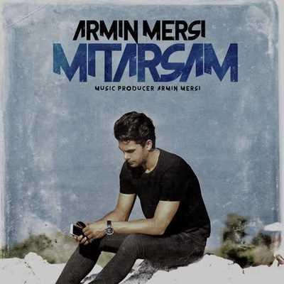 دانلود آهنگ جدید آرمین مرسی بنام میترسم