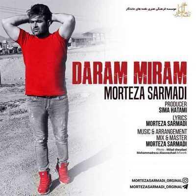 دانلود آهنگ جدید مرتضی سرمدی بنام دارم میرم