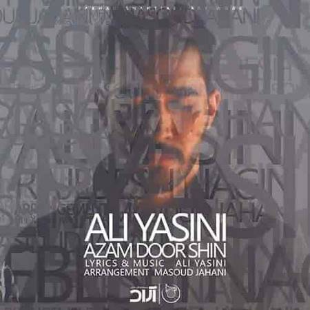 دانلود آهنگ جدید علی یاسینی بنام ازم دور شین