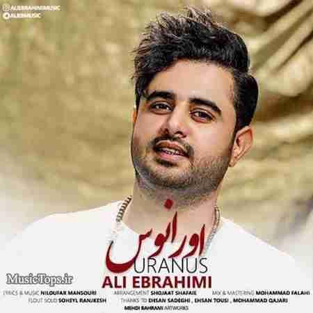 دانلود آهنگ جدید علی ابراهیمی بنام اورانوس