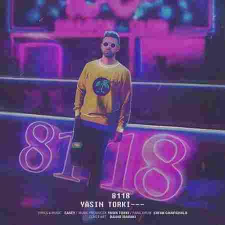 دانلود آهنگ جدید یاسین ترکی بنام ۸۱۱۸