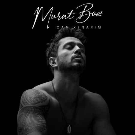 دانلود آهنگ Murat Boz بنام Can Kenarim